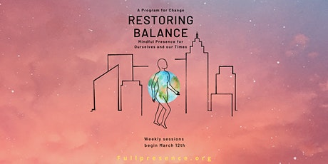 Restoring Balance - A Program for Change - Free Events & Workshops tickets