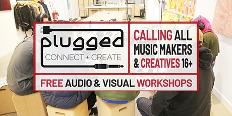 PLUGGED - Free Music Technology, 3D Sound, and Visual Workshops tickets