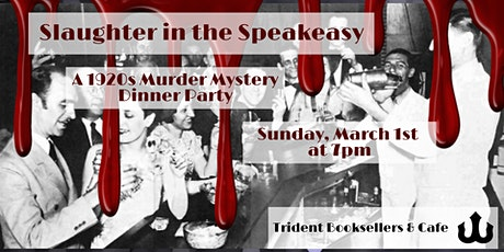 Slaughter in the Speakeasy: A 1920s Murder Mystery Dinner Party tickets