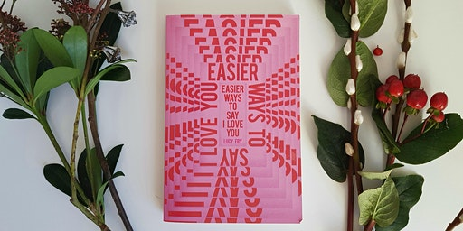 Easier Ways to Say I Love You - Reading and Q&A with author Lucy Fry