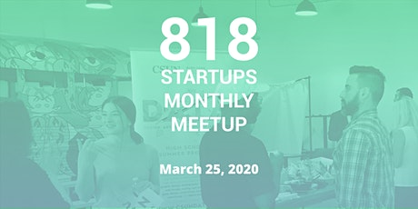 818 Startups Monthly Meetup - March 2020 tickets