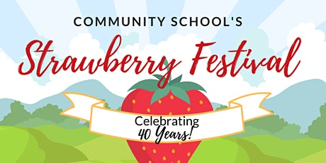 Community School's 40th Annual Strawberry Festival tickets