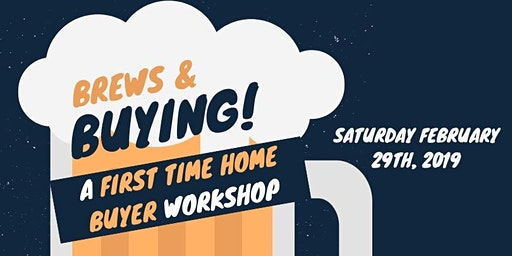 Brews and Buying - First Time Homebuyer Workshop