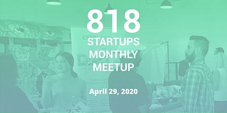 818 Startups Monthly Meetup - April 2020 tickets