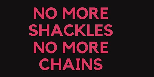 No More Shackles  No More Chains