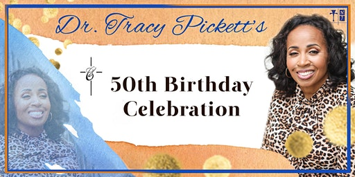 Dr. Tracy Pickett's 50th Birthday Church-Wide Celebration