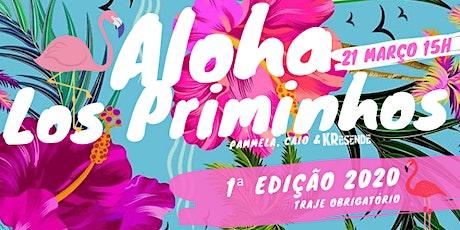 Aloha Los Priminhos ingressos
