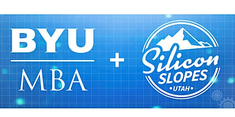 BYU MBA Info Session - Silicon Slopes tickets