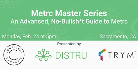 Metrc Master Series: An Advanced, No-Bullsh*t Guide to Metrc - Sacramento tickets
