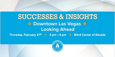 Downtown Vegas Alliance's Successes & Insights - Downtown Las Vegas: Looking Ahead