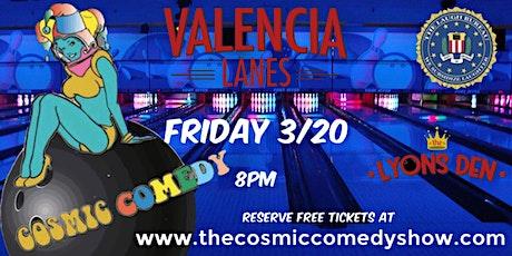 Cosmic Comedy at Valencia Lanes - Fri 3/20 tickets