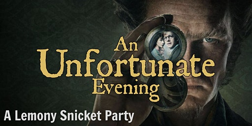 An Unfortunate Evening: A Lemony Snicket Party
