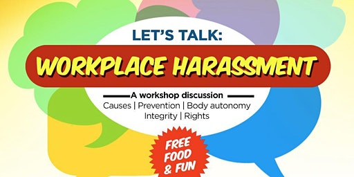 Let's talk: Workplace Harassment- a workshop discussion.
