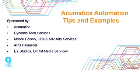 Acumatica User Group Southeast Meeting (High Pt.): Automation Tips/Examples tickets