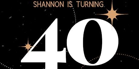 Shannon's SURPRISE 40th Birthday Celebration! tickets