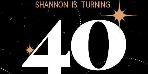 Shannon's SURPRISE 40th Birthday Celebration!