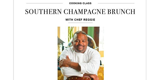 SOLD OUT! Chef Reggie's Southern Champage Brunch Cooking Class