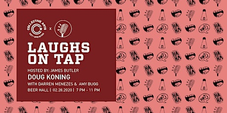 Laughs on Tap w/ Doug Koning, Darren Menezes and Amy Bugg tickets