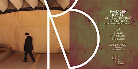 Aula 2 – A arte no campo ampliado com Thiago Bortolozzo ingressos
