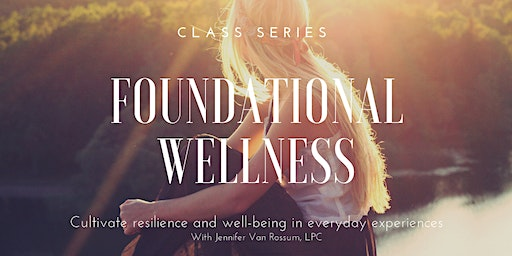 Foundational Wellness Class Series