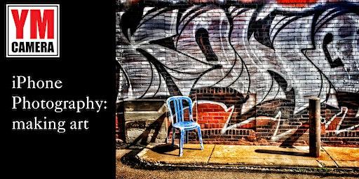 iPhone Photography: Making Art