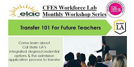 Transfer 101 for Future Teachers tickets