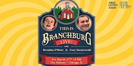 This Is Branchburg w/ Brendan O'Hare & Cory Snearowski tickets