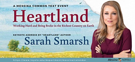 Loyola Welcomes Sarah Smarsh, author of Heartland: A Memoir of Working Hard and Being Broke in the Richest Country on Earth