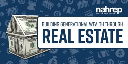 NAHREP South New Jersey: Building Generational Wealth Through Real Estate