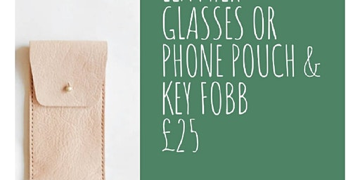 Leather Glasses Or Phone Pouch And Key Fob Worksho