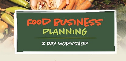2-Day Food Business Planning Workshop in Quesnel, BC