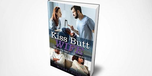 Kiss Butt Wife Book Launch