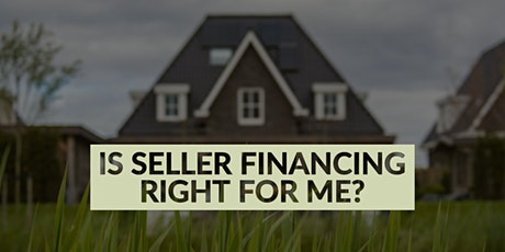 The Ins And Outs of Seller-Financed Real Estate Deals tickets