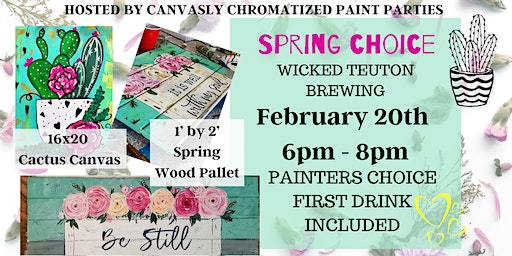 Spring Choice: Sip & Paint @ Wicked Teuton
