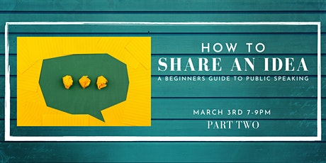 How to Share an Idea - Beginners Guide to Public Speaking Part 2 tickets