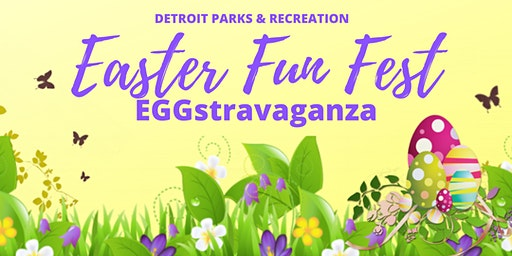 City of Detroit Parks and Recreation's Easter Fun Fest