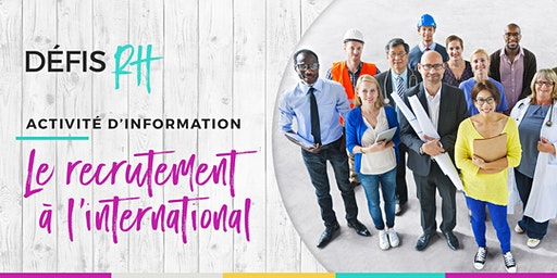 Activité d'information - Le recrutement à l'international