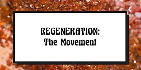REGENERATION - The Movement tickets