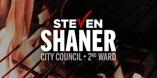 MEAT & GREET - Steven Shaner for City Council Cookout