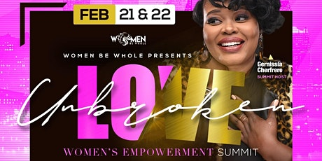 The Unbroken Love: Women's  Empowerment Summit tickets