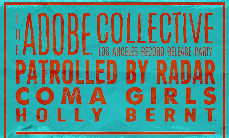 The Adobe Collective LA Album Release Party w/ Patrolled by Radar & guests