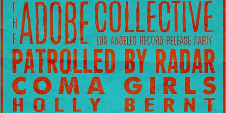 The Adobe Collective LA Album Release Party w/ Patrolled by Radar & guests tickets