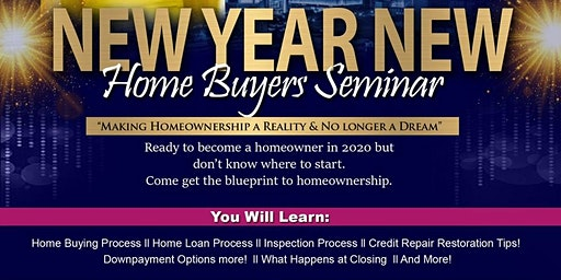 2020 vision: New Year New Home ( HomeBuying Seminar)