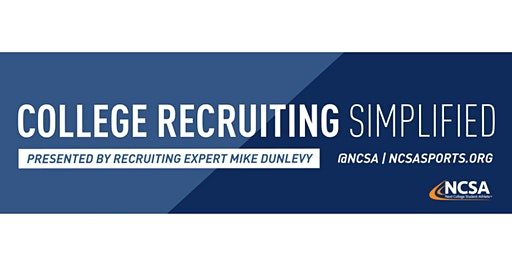 College Sports Recruiting 101 Presented by Recruiting Expert Mike Dunlevy