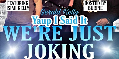 "Yaup I Said It... ""We're Just Joking"" Comedy Show tickets"