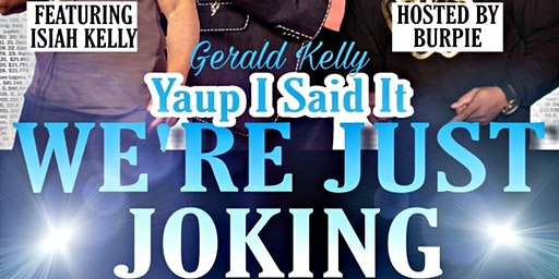 """Yaup I Said It... """"We're Just Joking"""" Comedy Show"""
