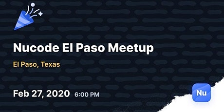 Nucode El Paso Meetup: Introduction to No-Code tickets