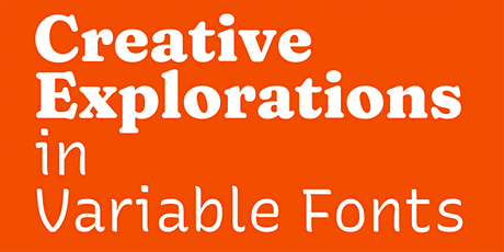 Creative Explorations in Variable Fonts, with Arrow Type and Undercase Type tickets