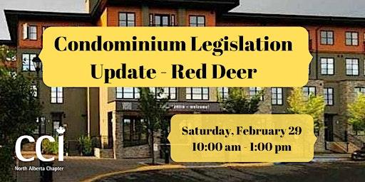 Condominium Legislation Update-Cambridge Red Deer Hotel & Conference Centre  (CCI Seminar)