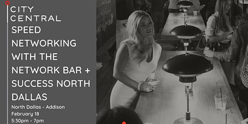 Speed Networking with the Network Bar + Success North Dallas